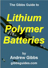 Gibbs Guide to LiPo (Lithium  Polymer) and Lithium Ion Batteries
